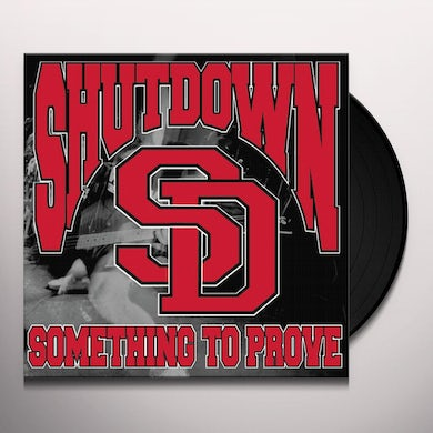 Shutdown SOMETHING TO PROVE Vinyl Record