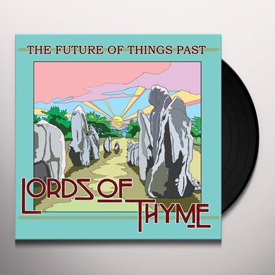 Lords Of Thyme FUTURE OF THINGS PAST Vinyl Record