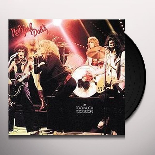 New York Dolls IN TOO MUCH TOO SOON Vinyl Record