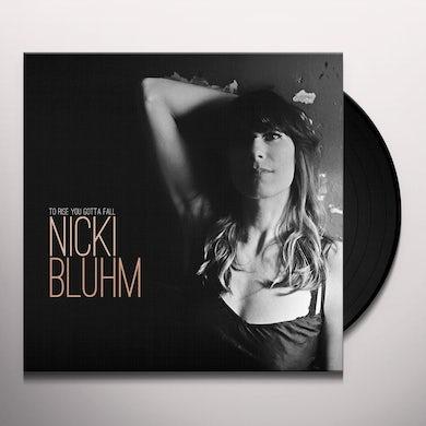 Nicki Bluhm TO RISE YOU GOTTA FALL Vinyl Record
