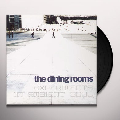 The Dining Rooms EXPERMIENTS IN AMBIENT SOUL Vinyl Record