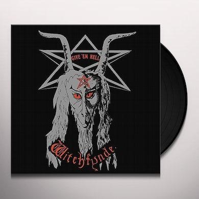 Witchfynde GIVE EM HELL Vinyl Record