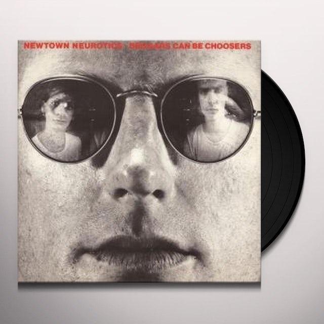 NEWTOWN NEUROTICS BEGGARS CAN BE CHOOSERS Vinyl Record