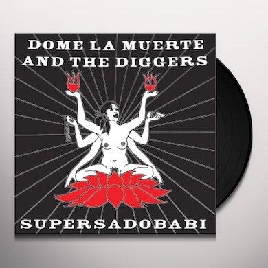 Dome La Muerte & The Diggers SUPERSADOBABI Vinyl Record