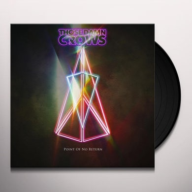 Those Damn Crows POINT OF NO RETURN Vinyl Record