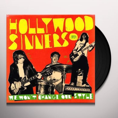 Hollywood Sinners WE WON'T CHANGE OUR STYLE Vinyl Record