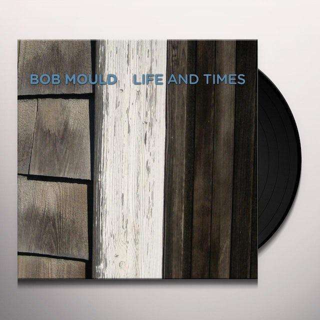 Bob Mould LIFE & TIMES Vinyl Record