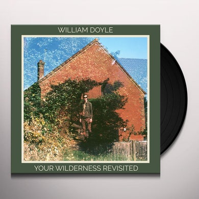 William Doyle YOUR WILDERNESS REVISITED Vinyl Record