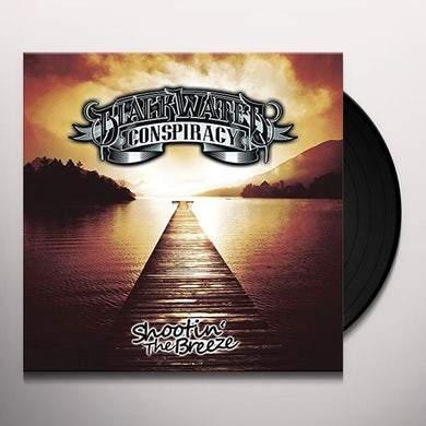 Blackwater Conspiracy SHOOTIN THE BREEZE Vinyl Record