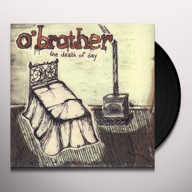 O'Brother DEATH OF DAY Vinyl Record