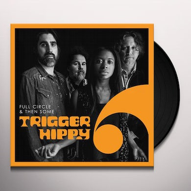 TRIGGER HIPPY FULL CIRCLE AND THEN SOME Vinyl Record