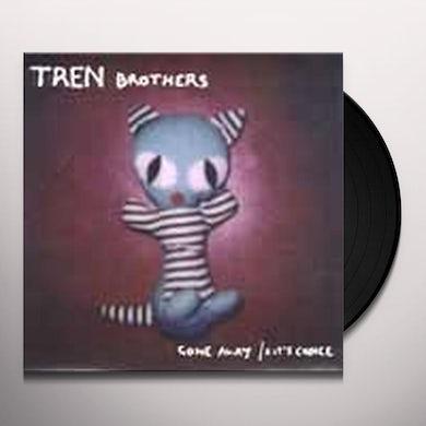 Tren Brothers GONE AWAY/KIT'S CHOICE Vinyl Record