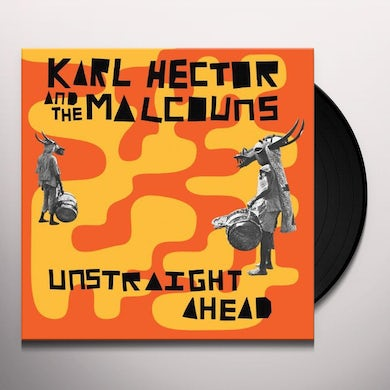 Karl Hector & the Malcouns UNSTRAIGHT AHEAD Vinyl Record