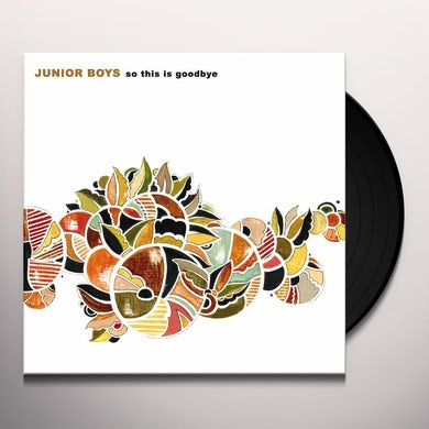 Junior Boys SO THIS IS GOODBYE Vinyl Record