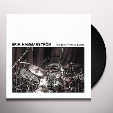 Erik Hammarstrom GLODHET RYTMISK SVARTA Vinyl Record