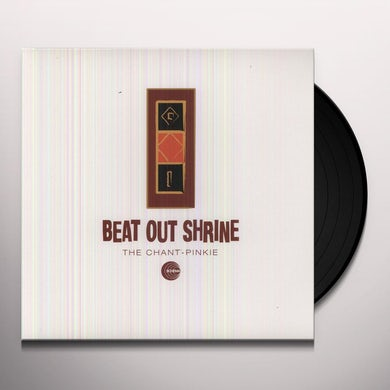 BEAT OUT SHRINE CHANT PINKIE Vinyl Record