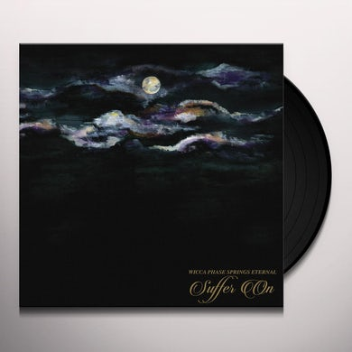 Wicca Phase Springs Eternal SUFFER ON Vinyl Record