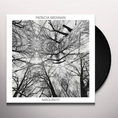 Patricia Brennan MAQUISHTI Vinyl Record
