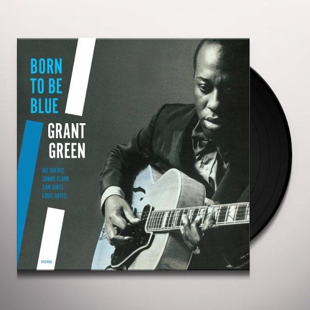 Grant Green BORN TO BE BLUE Vinyl Record