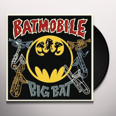 Batmobile BIG BAT: THEIR CLASSIC HITS WITH HORNS ADDED! Vinyl Record
