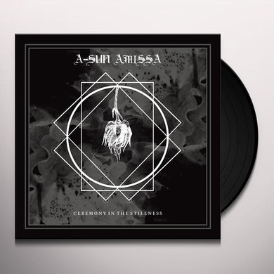 A-Sun Amissa CEREMONY IN THE STILLNESS Vinyl Record