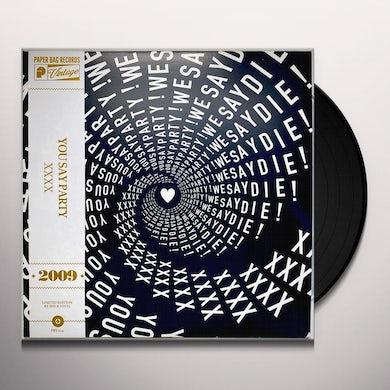 You Say Party XXXX Vinyl Record