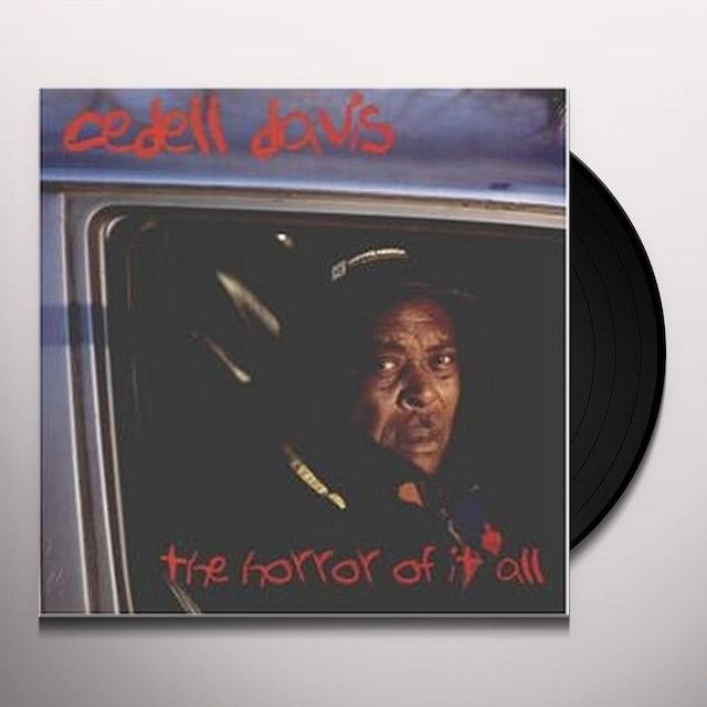 Cedell Davis HORROR OF IT ALL Vinyl Record