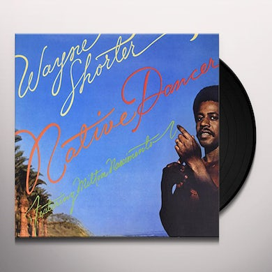 Wayne Shorter NATIVE DANCER Vinyl Record