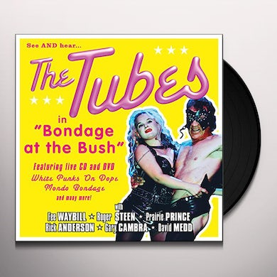 Tubes BONDAGE AT THE BUSH Vinyl Record