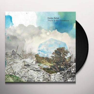 Haiku Salut THERE IS NO ELSEWHERE Vinyl Record