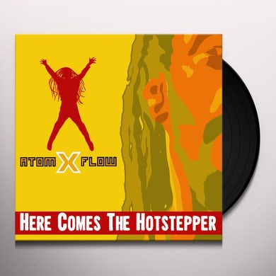 Atom X Flow HERE COMES THE HOTSTEPPER Vinyl Record