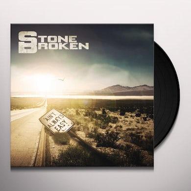 Stone Broken AIN'T ALWAYS EASY Vinyl Record
