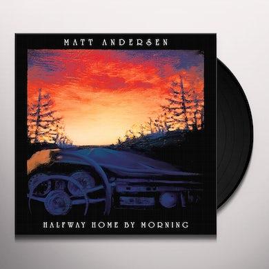 Matt Andersen HALFWAY HOME BY MORNING Vinyl Record