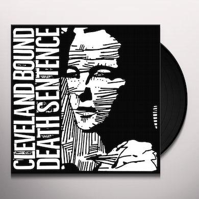 Cleveland Bound Death Sentence Vinyl Record