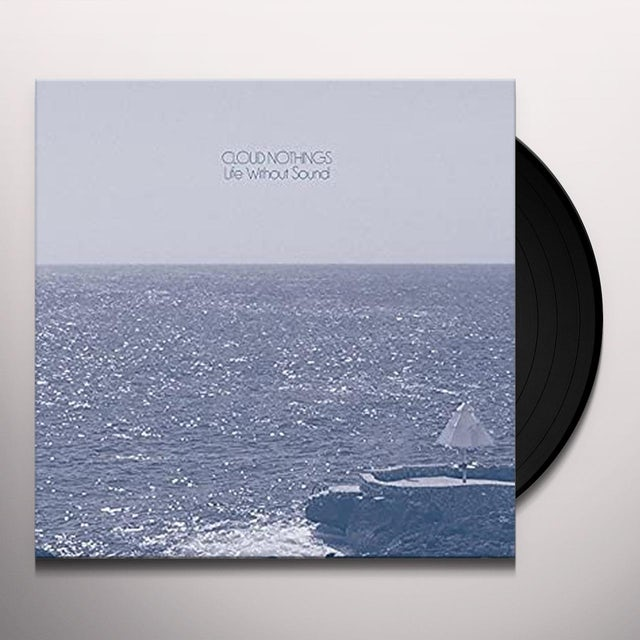 Cloud Nothings LIFE WITHOUT SOUNDS Vinyl Record