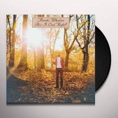 Brooks Wheelan This Is Cool, Right? Vinyl Record