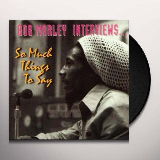 Bob Marley INTERVIEWS: SO MUCH THINGS TO SAY Vinyl Record
