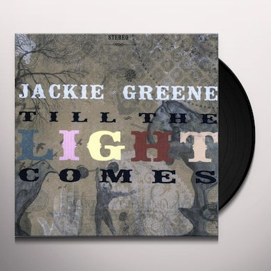 Jackie Greene TILL THE LIGHT COMES Vinyl Record
