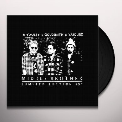 "Middle Brother LIMITED EDITION 10"" Vinyl Record"