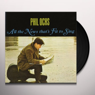 Phil Ochs ALL THE NEWS THAT'S FIT TO SING Vinyl Record