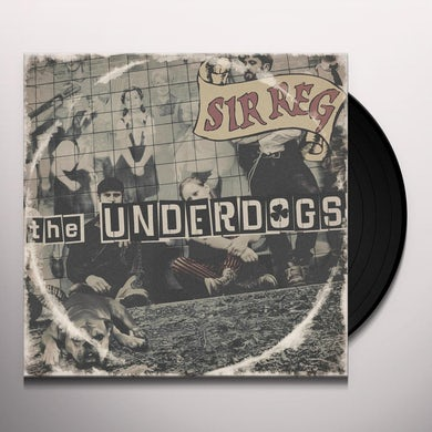 Sir Reg UNDERDOGS Vinyl Record