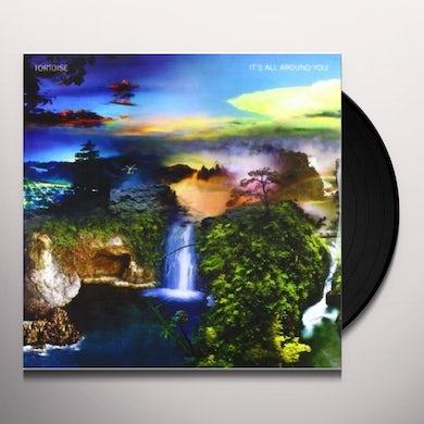 Tortoise IT'S ALL AROUND YOU Vinyl Record