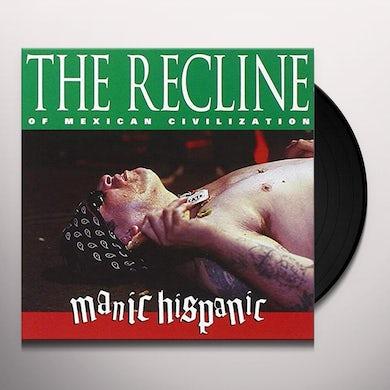 Manic Hispanic RECLINE OF MEXICAN CIVILIZATION Vinyl Record