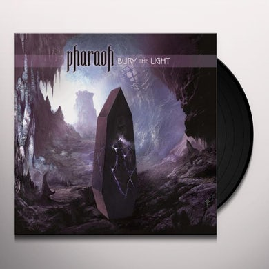 Pharaoh BURY THE LIGHT Vinyl Record