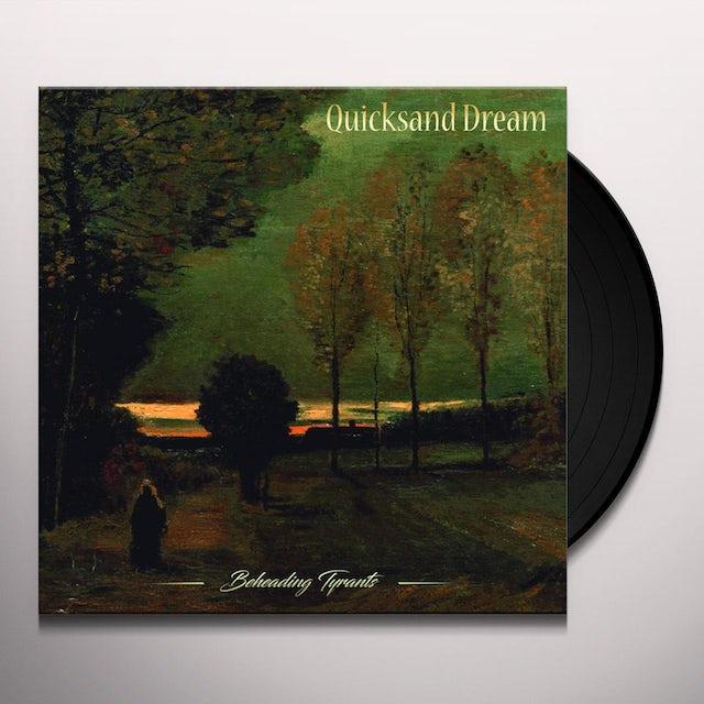 Quicksand Dream BEHEADING TYRANTS Vinyl Record