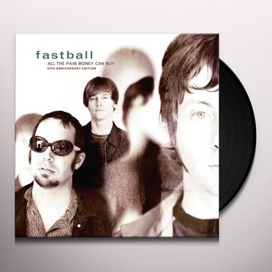 Fastball ALL THE PAIN MONEY CAN BUY Vinyl Record