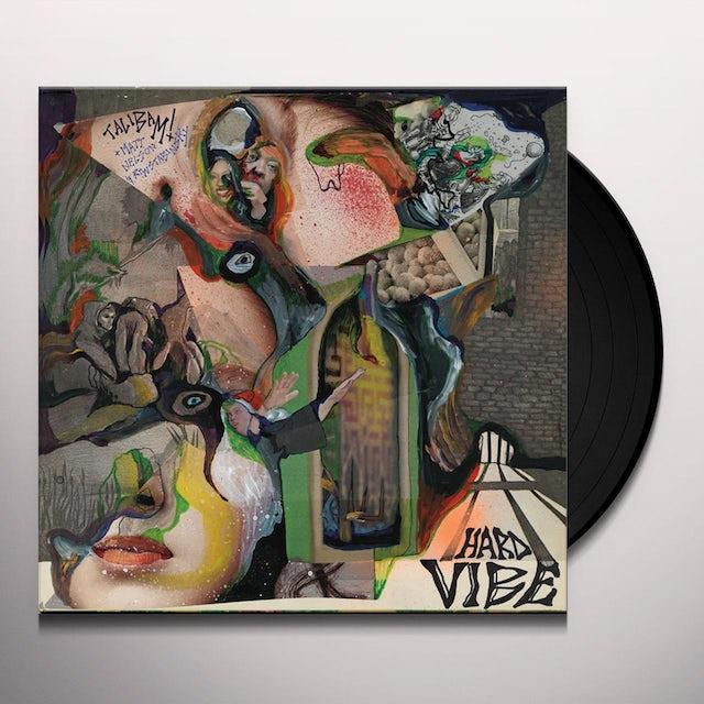 Talibam / Matt Nelson / Ron Stabinsky HARD VIBE Vinyl Record