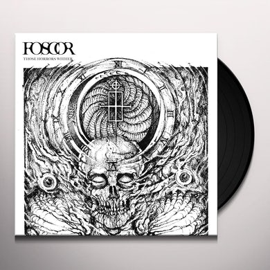 FOSCOR THOSE HORRORS WITHER Vinyl Record