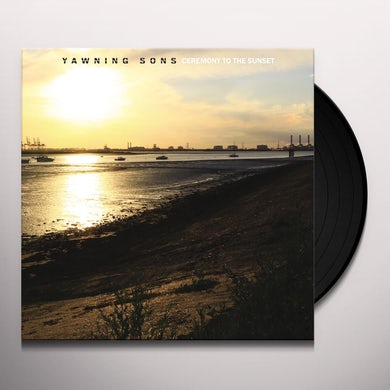 YAWNING SONS CEREMONY TO THE SUNSET Vinyl Record