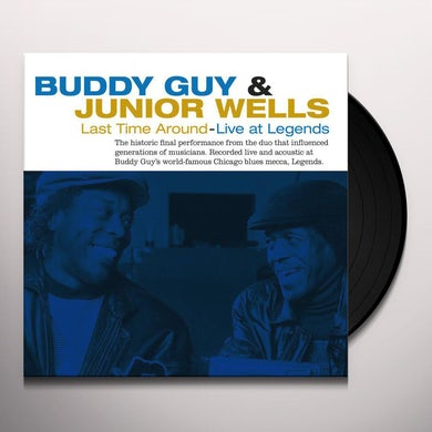 Buddy Guy & Junior Wells LAST TIME AROUND: LIVE AT LEGENDS Vinyl Record